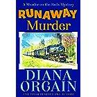 Runaway Murder: Gold Strike: A Murder on the Rails Mystery Book 1 (Gold Strike Mysteries 2)