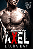 Claimed by Axel (Pin Me Down Trilogy Book 1)
