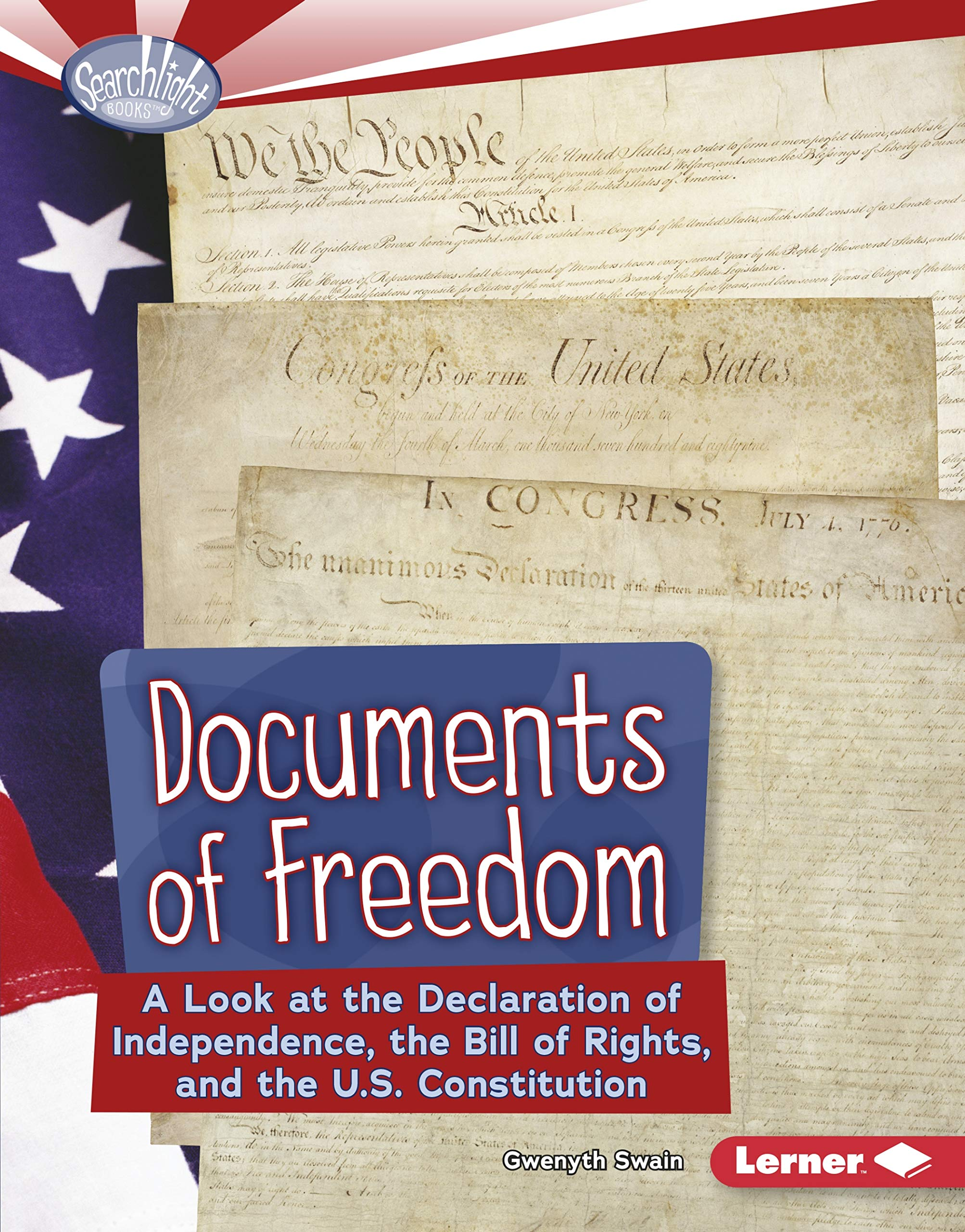 Documents of Freedom: A Look at the Declaration of Independence, the Bill of Rights, and the U.s. Constitution (Searchlight Books - How Does Government Work?) pdf