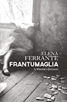 Frantumaglia: A Writer's Journey (English