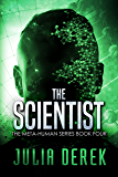 The Scientist: A Thriller (The Meta-Human Series Book 4)