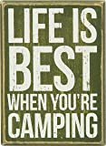 Primitives by Kathy Life is Best When You're Camping Box Sign