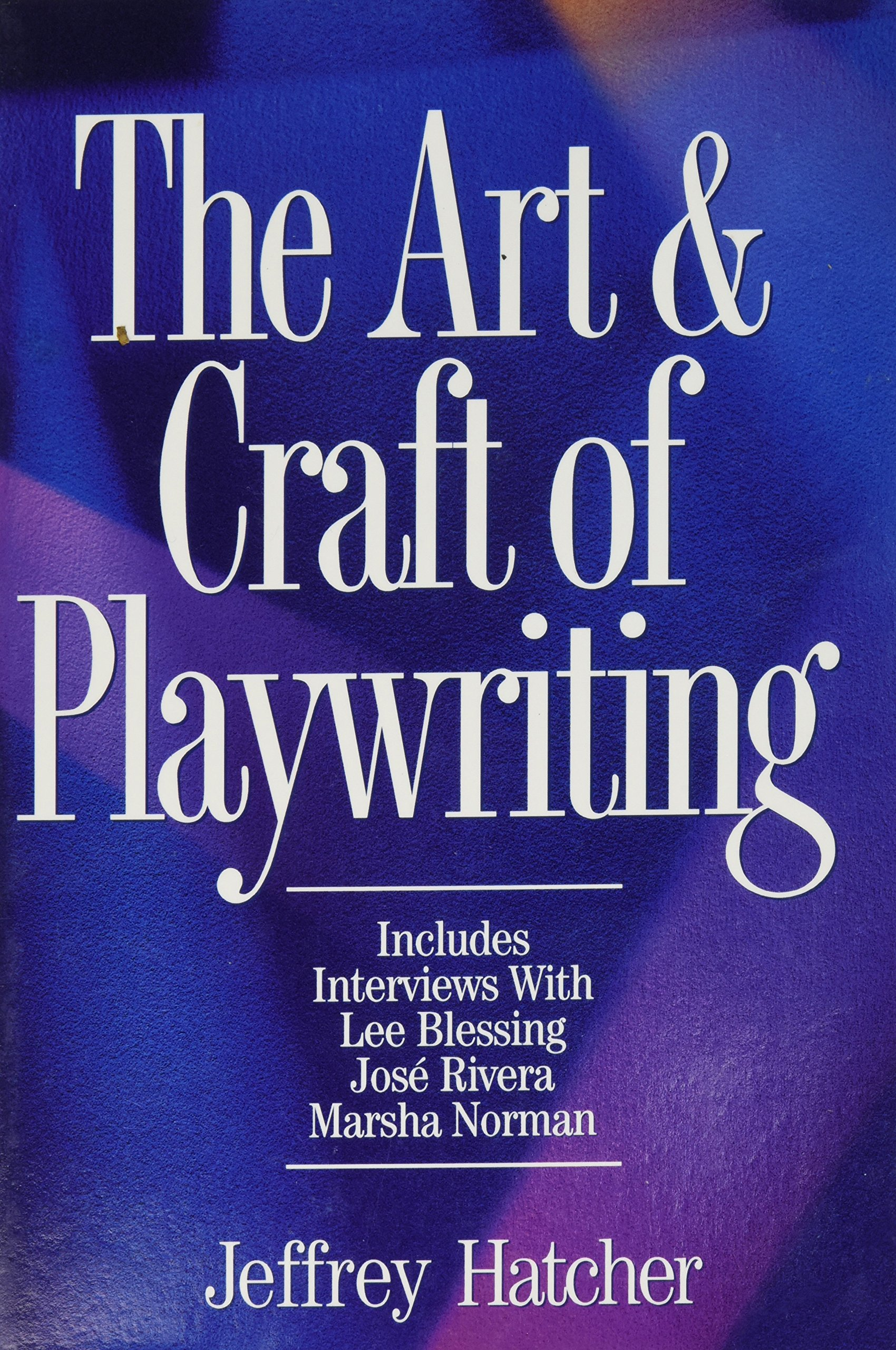 the art and craft of playwriting jeffrey hatcher amazon com books