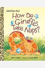 How Do Giraffes Take Naps? (Little Golden Book) Hardcover