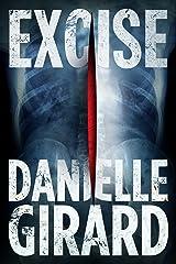 Excise (Dr. Schwartzman Book 2) Kindle Edition