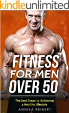 FITNESS FOR MEN OVER 50: The best Steps to Achieving a Healthy Lifestyle (English Edition)