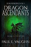 Dragon Ascendants (Luminess Legends Book 1)
