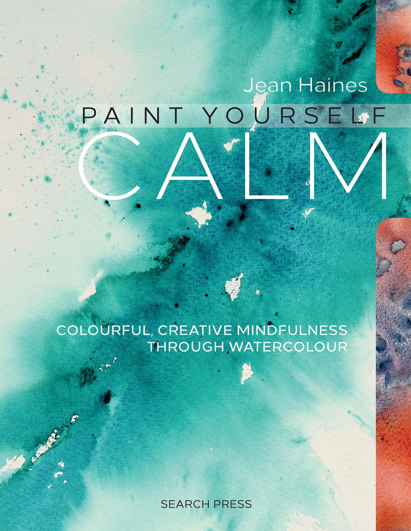 Watercolor book covers - Amazon Com Paint Yourself Calm Colourful Creative Mindfulness Through Watercolour 9781782212829 Jean Haines Books