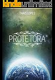 Protetora (Crônicas de Táiran - Os Guardiões Livro 3)