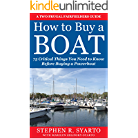 How to Buy a Boat: 75 Critical Things You Need to Know Before Buying a Powerboat (A Two Frugal Fairfielders Guide -- Book 2)