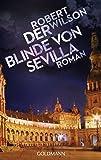 Der Blinde von Sevilla: Roman (Javier Falcón, Band 1)