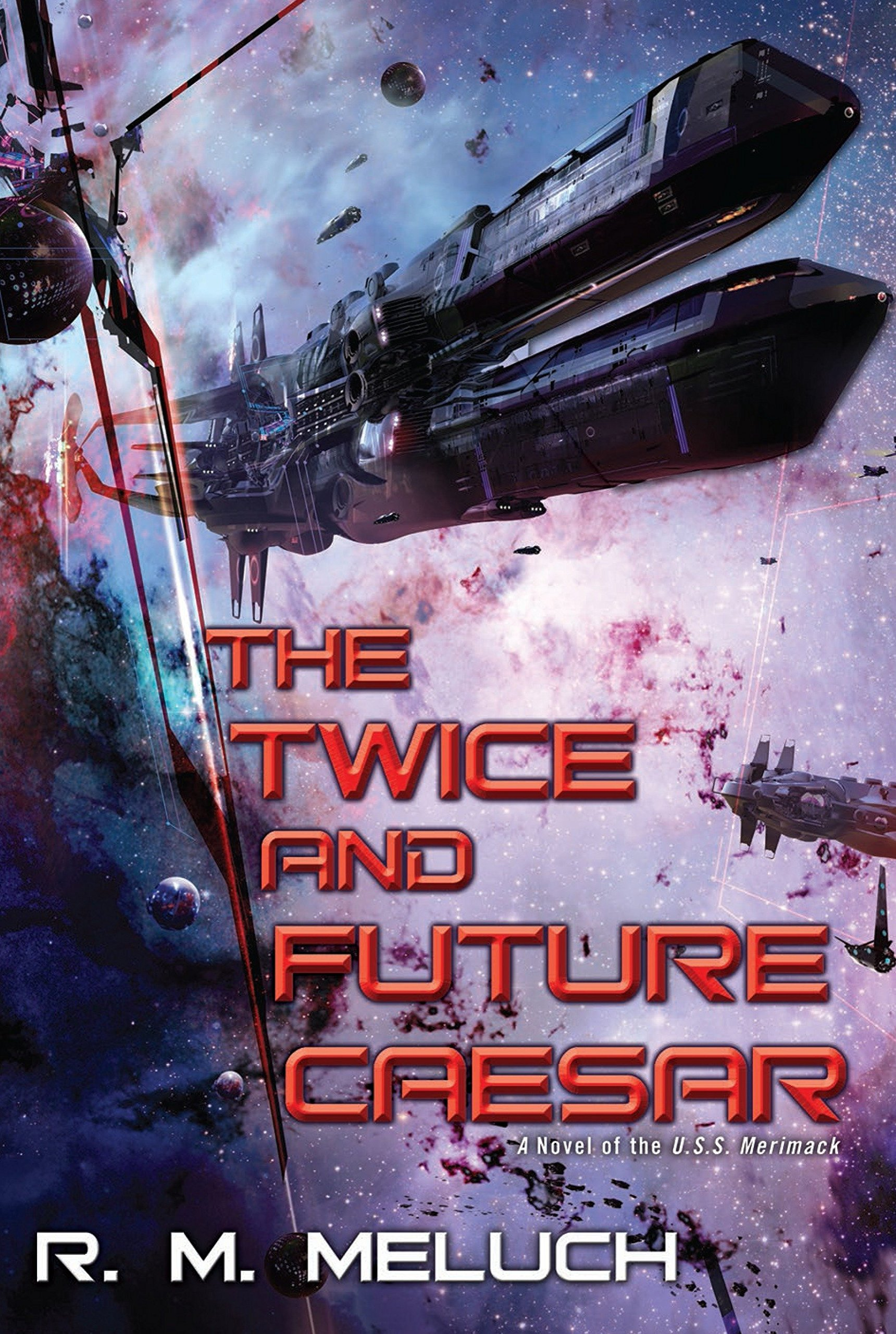 Read Online The Twice and Future Caesar (Tour of the Merrimack) PDF