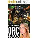 Mated to the Orc Guard: A Steamy Monster Romance (Orc Bride Fated Mates Book 3)