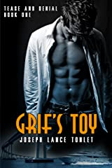 Grif's Toy: Tease and Denial Book One Kindle Edition