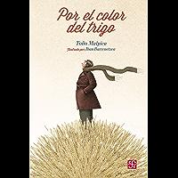 Por el color del trigo (Especiales de a la Orilla del Viento)