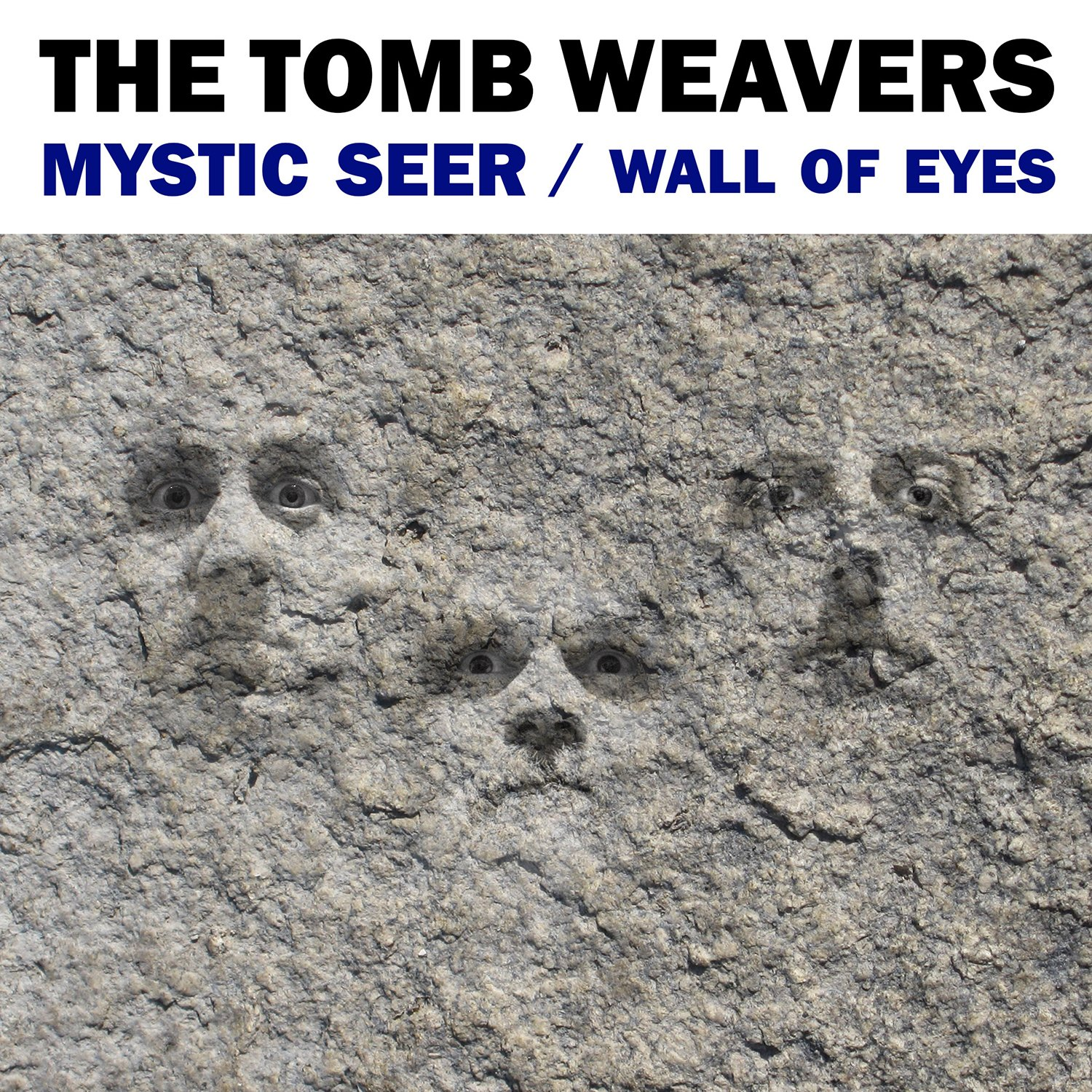Cassette : The Tomb Weavers - Wall Of Eyes / Mystic Seer (7 Inch Single)