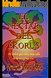 El Néctar del Ékorus. Aventura y Misterio : Literatura Infantil y Juvenil | Libro Didáctico