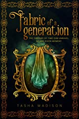 Fabric of a Generation: A Coming of Age Historical Fantasy Time Travel Novel Kindle Edition