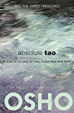 Absolute Tao: Subtle is the way to love, happiness and truth (TAO - The Three Treasures)