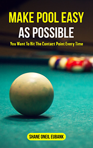 Make Pool Easy As Possible: You Want to Hit The Contact Point Every Time