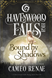 Bound by Shadows: (A Havenwood Falls High Novella)