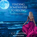 Finding Somewhere to Belong: Seaside Wolf Pack series, Book 1