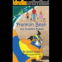 Franklin Bean and Bubbie's Bullies (Franklin Bean Superhero Series Book 3)