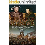 The Age of Plunder: The England of Henry VIII, 1500-47