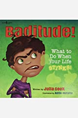 Baditude: What to Do When Your Life Stinks: 02 (Responsible Me!) Paperback