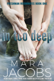 In Too Deep (Freshman Roommates Book 1)