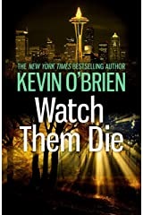 Watch Them Die Kindle Edition