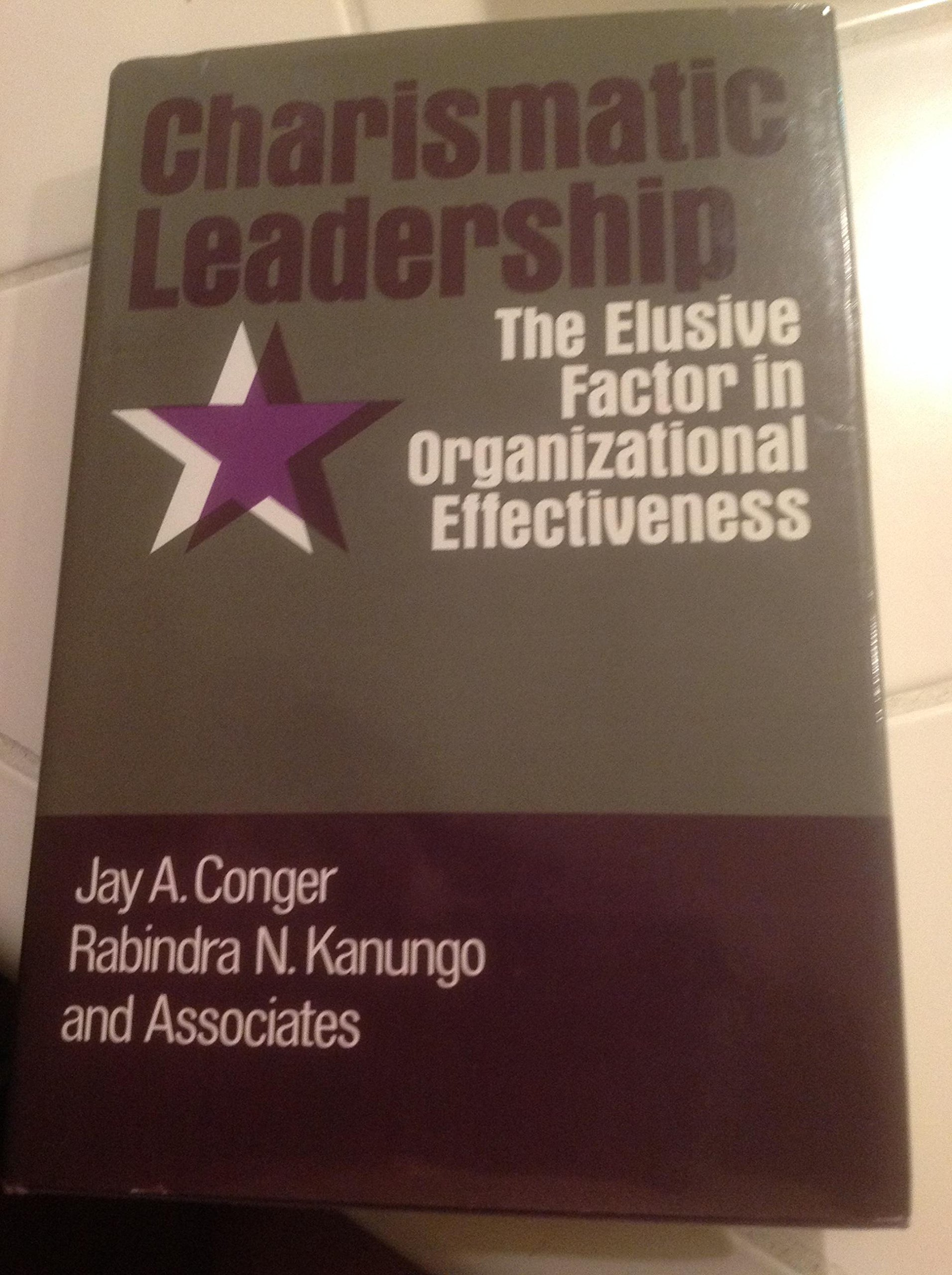 Charismatic leadership the elusive factor in organizational charismatic leadership the elusive factor in organizational effectiveness the jossey bass management series jay a conger rabindra n kanungo fandeluxe Images