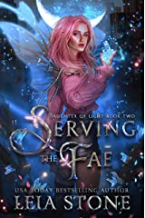 Serving the Fae (Daughter of Light Book 2) Kindle Edition