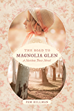 The Road to Magnolia Glen (A Natchez Trace Novel)