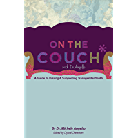 On The Couch With Dr. Angello: A Guide To Raising & Supporting Transgender Youth