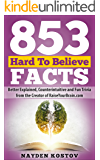 853 Hard To Believe Facts: Better Explained, Counterintuitive and Fun Trivia from the Creator of RaiseYourBrain.com (Paramount Trivia and Quizzes Book 4)