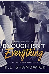 Enough Isn't Everything (Everything Trilogy Book 1) Kindle Edition