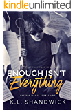 Enough Isn't Everything: A New Adult Second Chance Rock star Romance Series (Everything Trilogy Book 1)