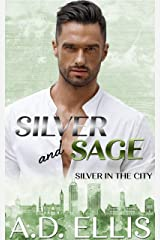 Silver & Sage: A steamy, slow burn M/M age-gap, opposites-attract romance (Silver in the City Book 1) Kindle Edition