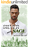 Silver & Sage: A steamy, slow burn M/M age-gap, opposites-attract romance (Silver in the City Book 1)