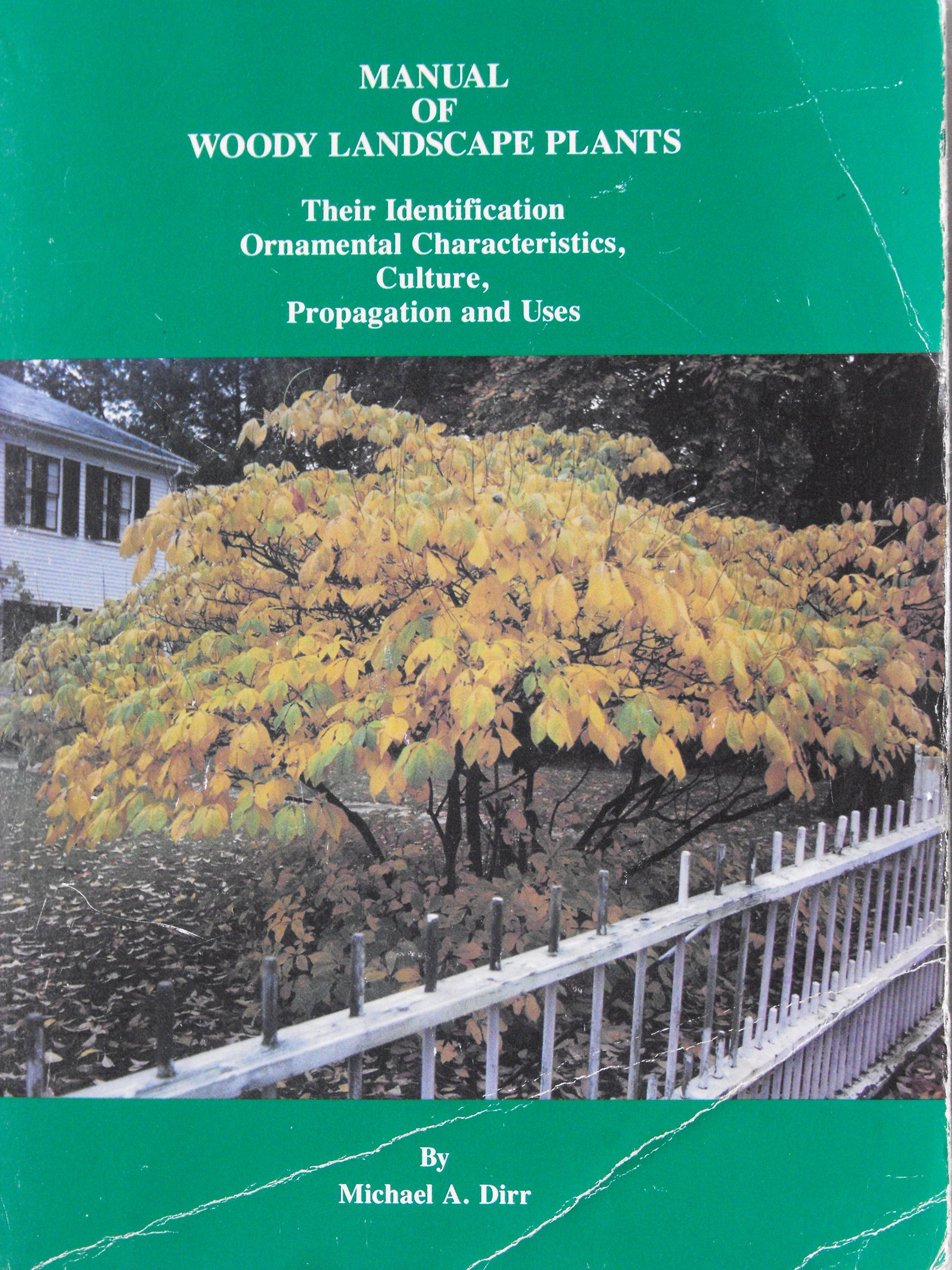 Ornamental Characteristics Propagation and Uses Culture Manual of Woody Landscape Plants: Their Identification