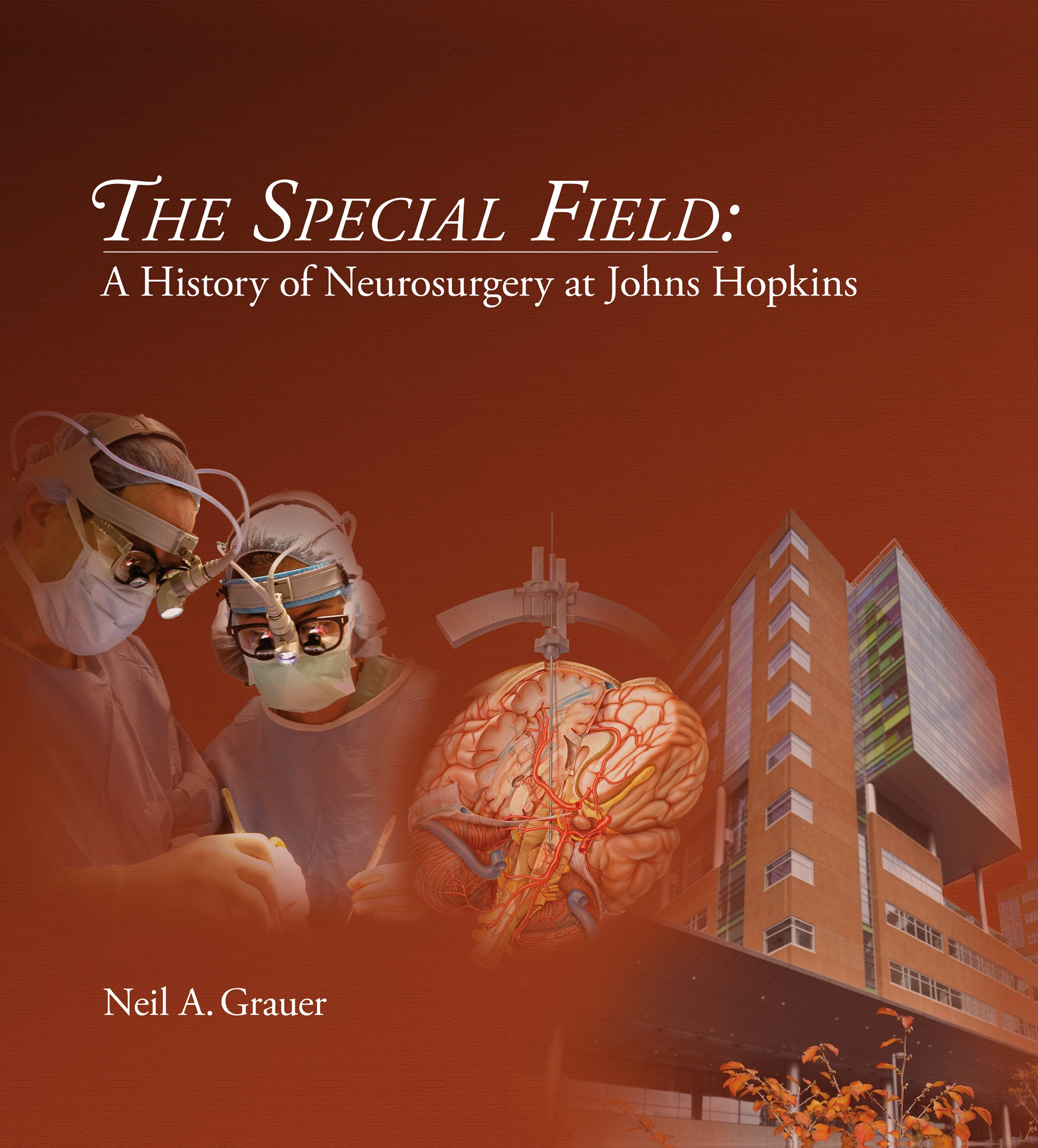 The Special Field: A History of Neurosurgery at Johns