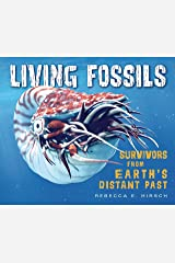 Living Fossils: Survivors from Earth's Distant Past Kindle Edition