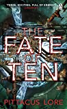 The Fate of Ten (The Lorien Legacies)