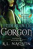 Undercover Gorgon: Episode #1 — Witches War (Undercover Gorgon: A Mt. Olympus Employment Agency Miniseries)
