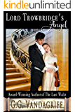 Lord Trowbridge's Angel (Six Rogues and Their Ladies Book 5)
