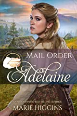 Mail Order Adelaine (Widows, Brides, and Secret Babies Book 22) Kindle Edition