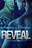 REVEAL - Scorpio & Harlan (Fettered Book 2)