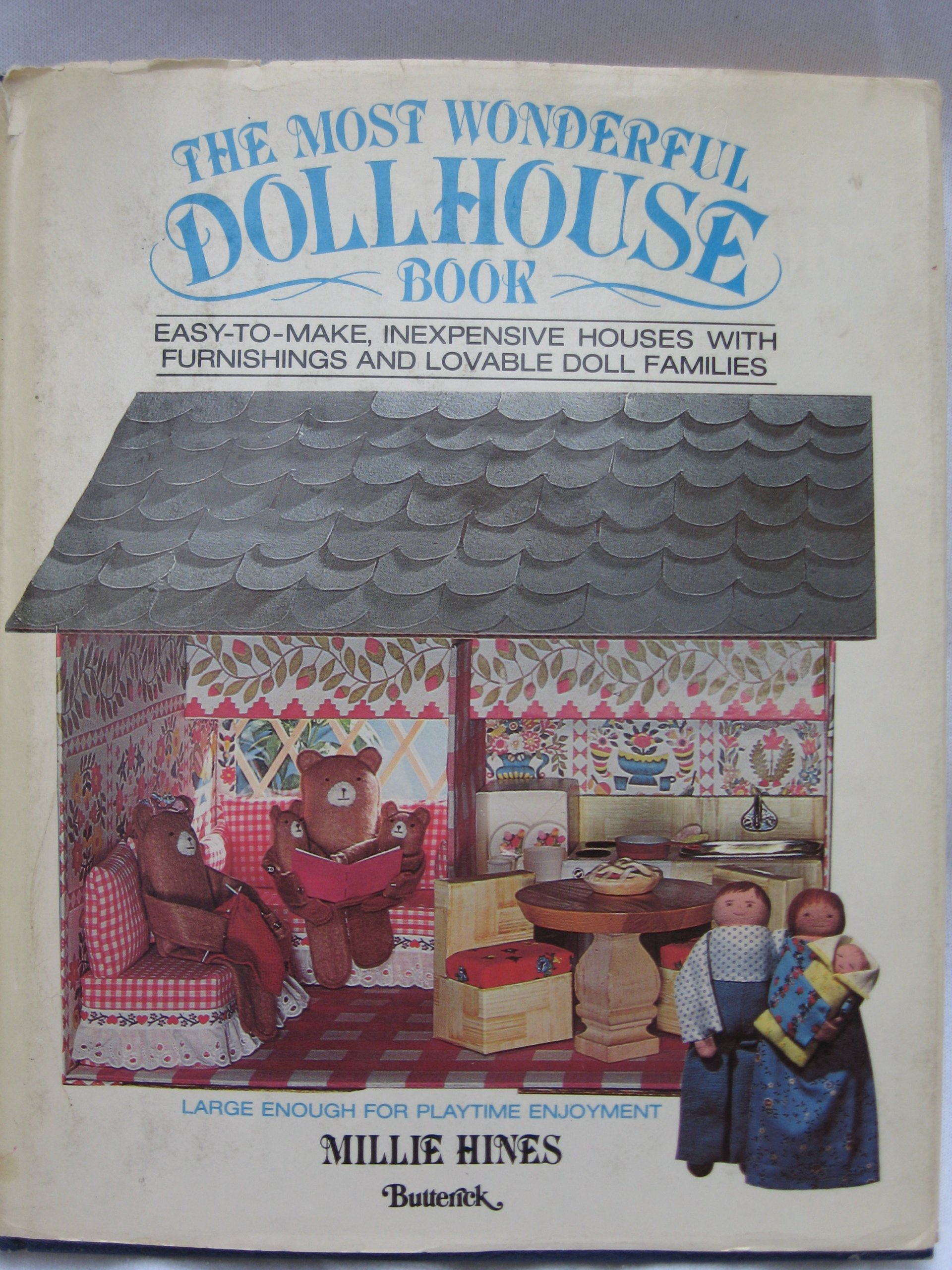 The Most Wonderful Dollhouse Book: Easy-To-Make, Inexpensive Houses with Furnishings and Lovable Doll Families