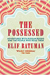 The Possessed: Adventures with Russian Books and the People Who Read Them Paperback